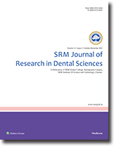SRM Journal of Research in Dental Sciences